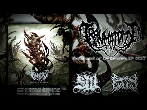 TRAUMATOMY - EMBODIMENT OF EXCRUCIATION [OFFICIAL EP STREAM] (2017) SW EXCLUSIVE