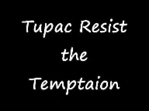Tupac Resist The Temptation