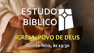 Estudo Bíblico - Igreja, Povo de Deus - 06 (27/05/2021)