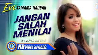Evi Tamama Nadeak - JANGAN SALAH MENILAI (Official Music Video)