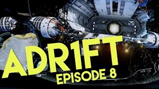 ADR1FT | A FIRST PERSON SPACE DISASTER | #8