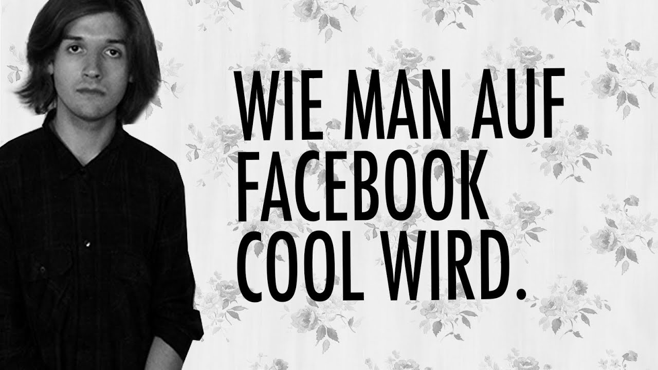 wie man cool wird auf facebook youtube. Black Bedroom Furniture Sets. Home Design Ideas