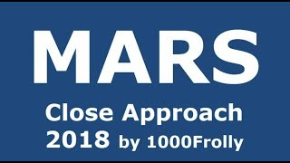 MARS Close Approach 2018 by 1000Frolly