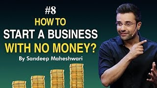 #8 How to Start a Business with No Money? By Sandeep Maheshwari I Hindi #businessideas