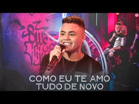 Felipe Araújo - Como Eu Te Amo  Tudo De Novo - PorInteiro