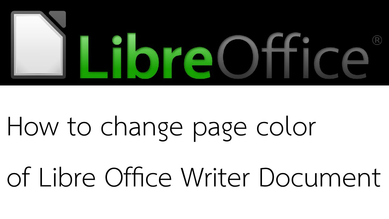 How to change page color of Libre Office Writer document. - YouTube