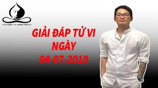 Giải Đáp Tử Vi Ngày 04-07-2019 | Tử Vi Nam Phái Lê Quang Lăng
