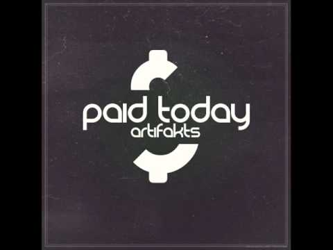 Artifakts - Paid Today