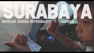 SURABAYA From CGK - by Captain Vincent Raditya ( BATIK AIR PILOT ) - Cockpit Video