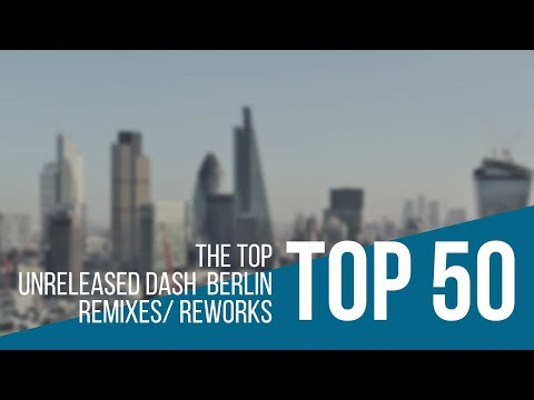 [1/50] Top 50 Unreleased Dash Berlin Remixes/ Reworks | 1,000 Subscriber Special