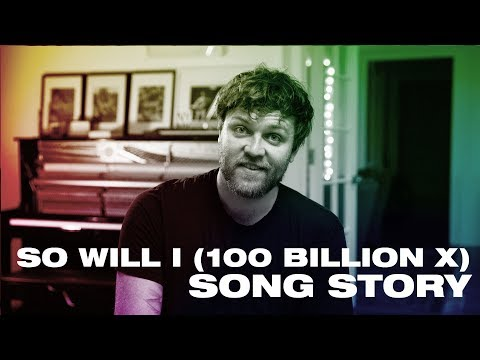 SO WILL I (100 Billion X) Song Story -- Hillsong UNITED