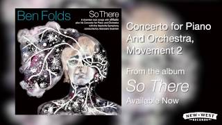 Ben Folds - Concerto for Piano and Orchestra, Movement 2 [So There Full Album]