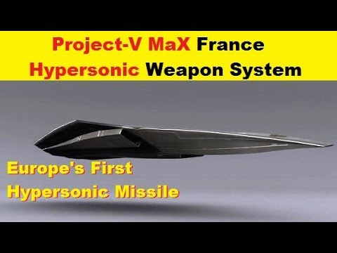 France Project-V MaX  Hypersonic Weapon System, First Europe's Hypersonic Missile