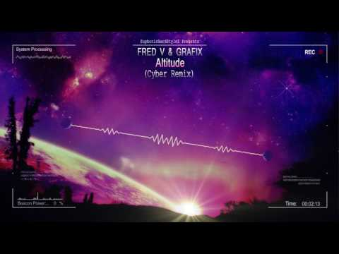 Fred V & Grafix - Altitude (Cyber Remix) [HQ Free]