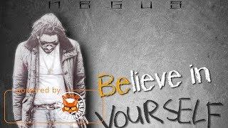 Negus - Believe In Yourself - December 2017