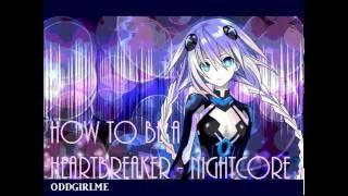 How To Be A Heartbreaker   Nightcore
