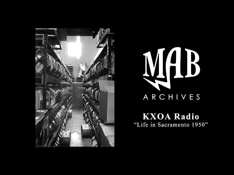 "KXOA Radio - ""Life in Sacramento 1950"" - MAB Archives"