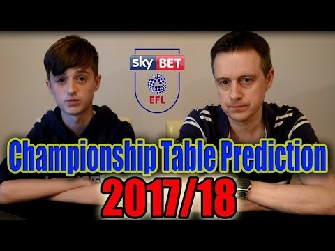 Efl championship league table predictions 2017/18 with special guest theshmoo888