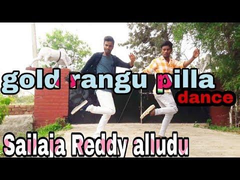 Gold rangu pilla danc performance by sailaja Reddy alludu 2018