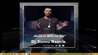 Maroon5 Girls like you - Dj Sumu Remix