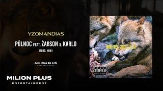 Yzomandias - Půlnoc feat. Żabson & Karlo [prod. Hubi]
