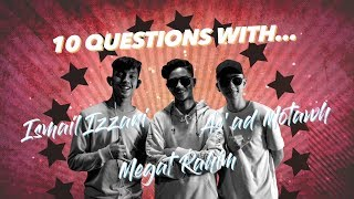 10 Questions With As'ad Motawh, Ismail Izzani, Megat Rahim - Stalk Peminat ???