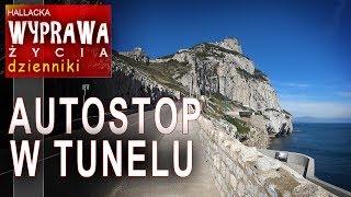 Pierwszy autostop - przypadkowy w tunelu - Gibraltar - Dzienniki