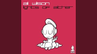 Lights Of Aither (Original Mix) · Ali Wilson Lights Of Aither ℗ Arm...