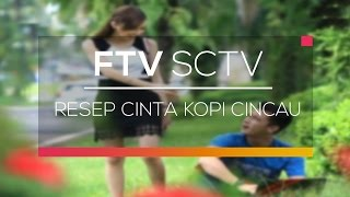 FTV SCTV - Resep Cinta Kopi Cincau