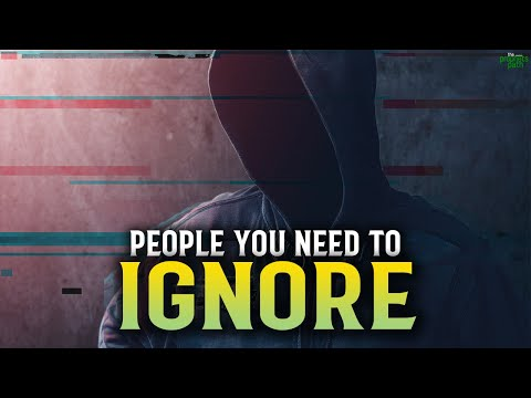 PEOPLE WHO YOU NEED TO IGNORE IN LIFE