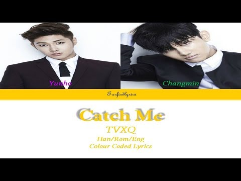 TVXQ(동방신기) -  Catch Me Colour Coded Lyrics (Han/Rom/Eng) by Taefiedlyrics #TBT
