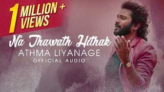 Na Thawath Hithak Official Audio - Athma Liyanage