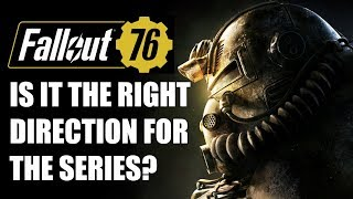 The Big Question: Is Fallout 76 The Right Direction For The Series?
