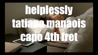 helplessly-tatiana-manaois-and-chords