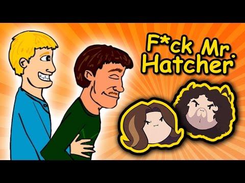 F*** Mr. Hatcher - Game Grumps