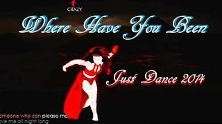 Just Dance 2014 - Where Have You Been - 5 Stars