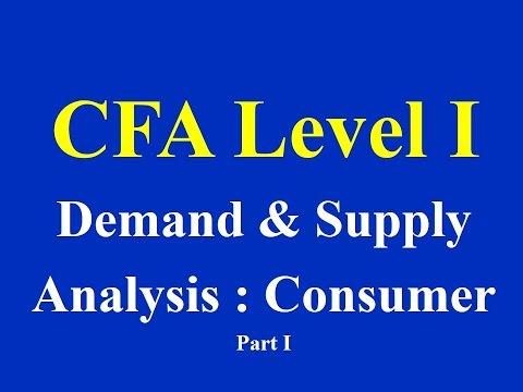 Demand and Supply Analysis : Consumer Demand Part I