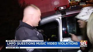 LMPD Questions Music Video Violations