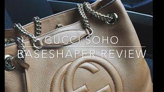 Gucci soho shoulder  bag , base shaper review !