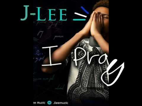 J-Lee: I PRAY [Official Audio Slide] New Liberian Music 2017