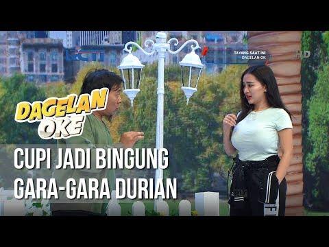 Dagelan OK - Cupi Jadi Bingung Gara Gara Durian [24 Januari 2019]