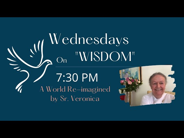 Wednesdays Wisdom: A World Re-imagined with Veronica