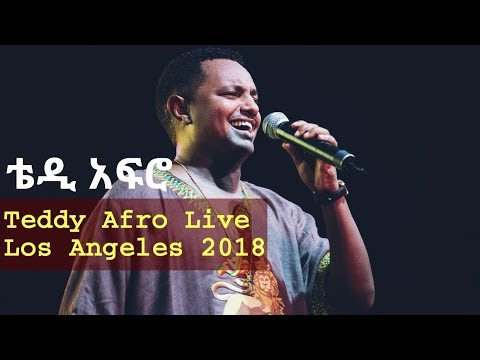 Teddy Afro Live Concert Los Angeles 2018