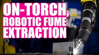 Intro to Source Capture Robotic Fume Extraction