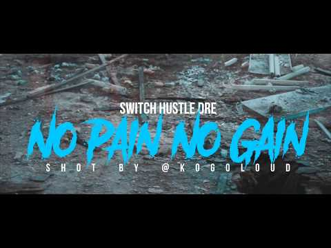 Free download Mp3 lagu Switch Hustle Dre - No Pain No Gain (Official Video) - ZingLagu.Com