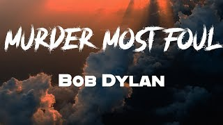 Bob Dylan -  Murder Most Foul (Lyrics) | Music Cavier
