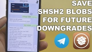 Prepare for iOS Downgrades - Save SHSH2 Blobs using Telegram (EASIEST WAY)