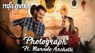 Baixar PHOTOGRAPH (Ed Sheeran) RAFA GOMES Cover ft. MARCELO ARCHETTI