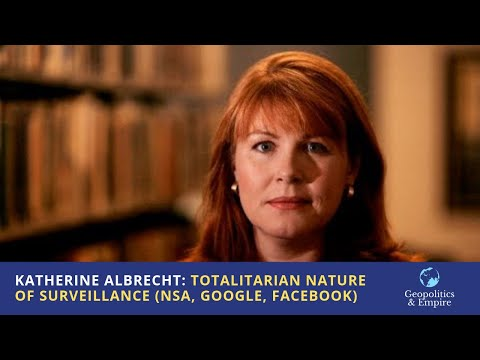 Katherine Albrecht: The Totalitarian Nature of Surveillance (NSA, Google, Facebook)