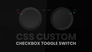 Make ON OFF Css Custom Toggle Switch With Glowing Effects